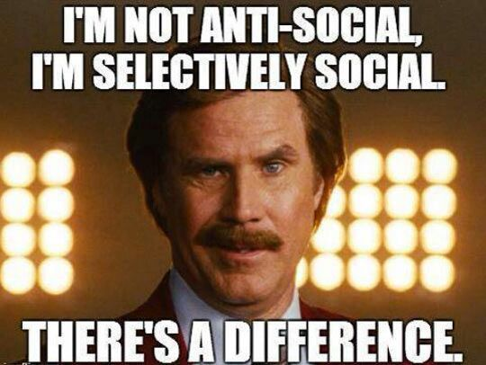 Funny meme - im not anti social