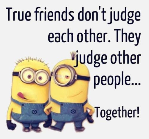 Funny Quotes About Lovers And Friends : Top 30 Funny Minions Friendship Quotes Quotes and Humor