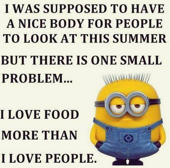 Funny Quotes Love Food : Top 30 Humor Minions Quotes #Humor Quotes #Minions Funny