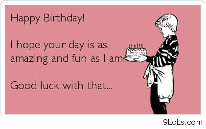 Top 25 Funny Birthday Quotes and Sayings #Funny #Birthday Quotes