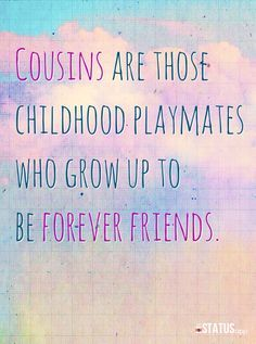 cousin friendship quotes