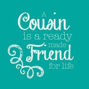 Best 27 Cousin Quotes Quotes And Humor