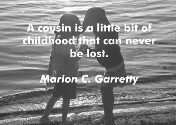 Best 40 Cousin Quotes Quotes And Humor Adorable Cousin Love Quotes