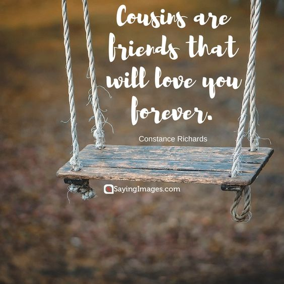 Best 40 Cousin Quotes Quotes And Humor Cool Cousin Love Quotes