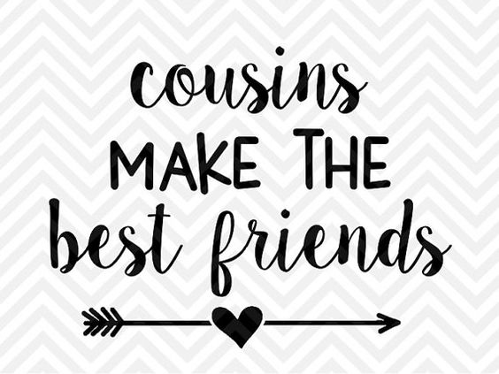 Best 27 Cousin Quotes