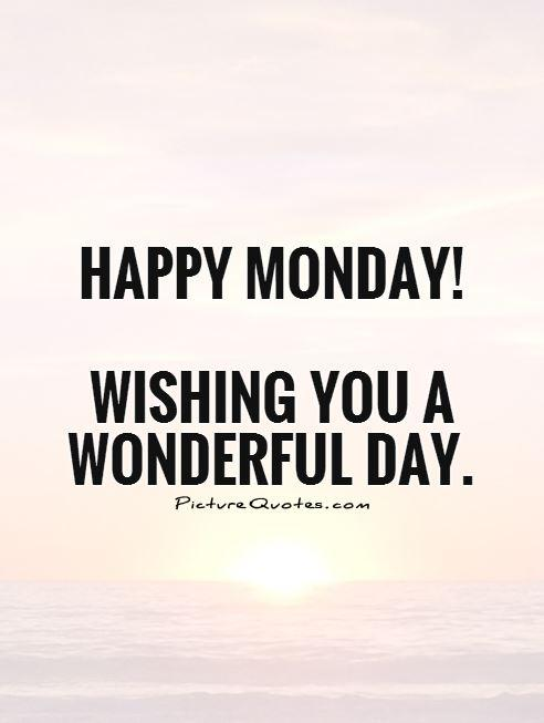 Wonderful 20 Happy Monday Quotes