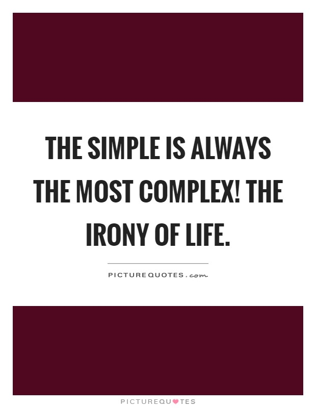 Top 26 irony of life quotes