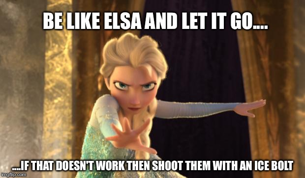 Let It Go Memes Quotes And Humor