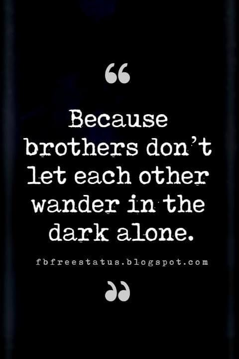 Top 20 Quotes about Brother