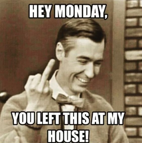 21 Monday Humor Funny Super Hilarious Funny Memes And Jokes
