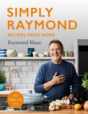 Simply Raymond Blanc Recipes Today